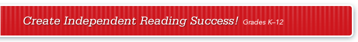 Create Independent Reading Success! Grades K-12